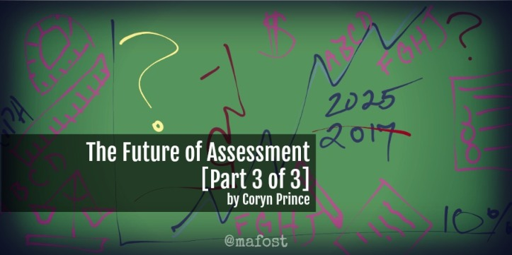 Coryn Prince pulls out the gritty aspects of the Future of Assessment.