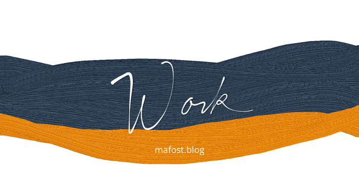 Work, by @mafost