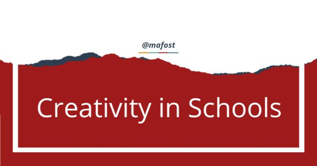 Creativity in Schools - The Mafost Monthly Blog for Principals and School Leaders - Feature